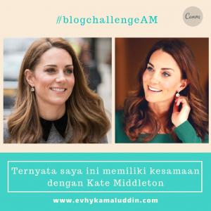 Ternyata saya punya kesamaan dengan Kate Middleton Travel and Food Blogger by Evhy Kamaluddin